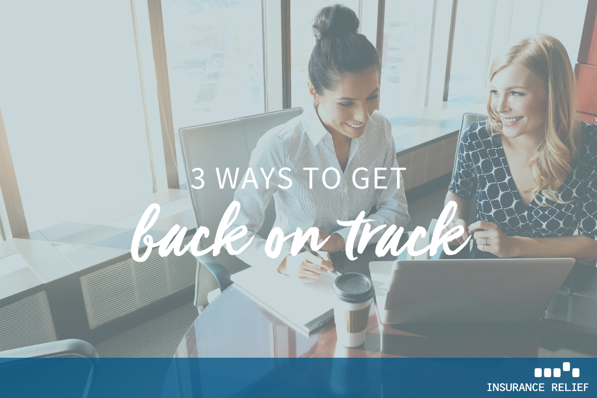 3 ways to get back on track